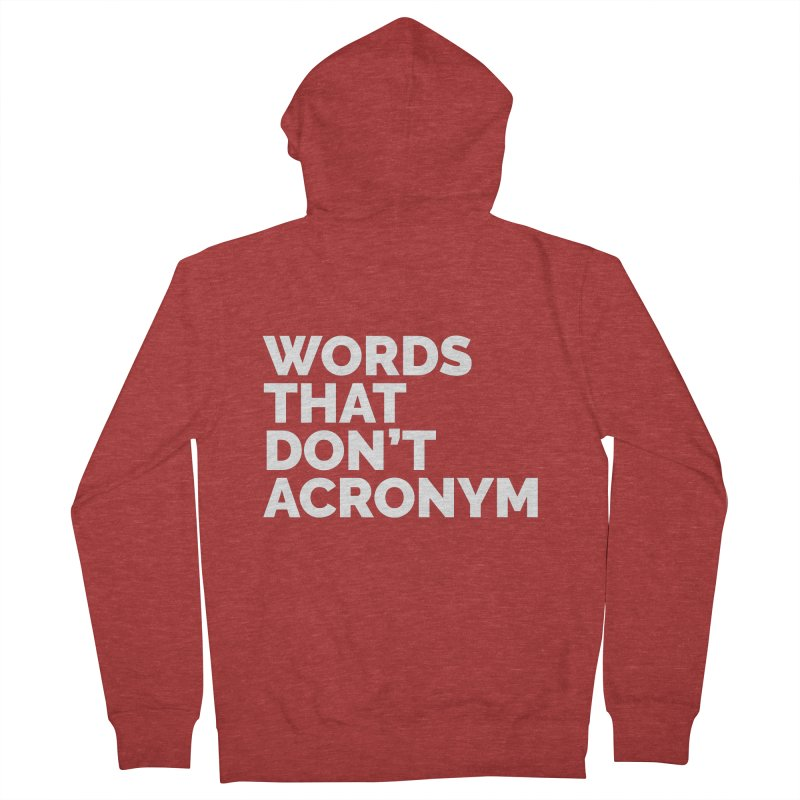 Words That Don't Acronym Women's French Terry Zip-Up Hoody by Shirts by Hal Gatewood