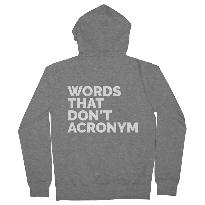 Words That Don't Acronym Men's Zip-Up Hoody by STRIHS