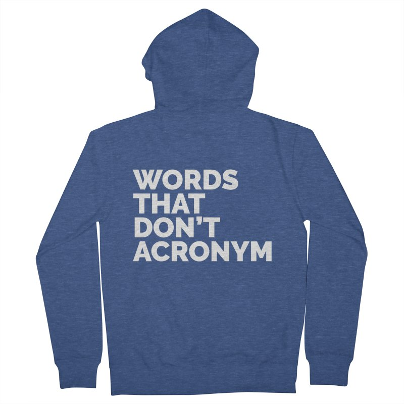 Words That Don't Acronym Men's Zip-Up Hoody by Shirts by Hal Gatewood