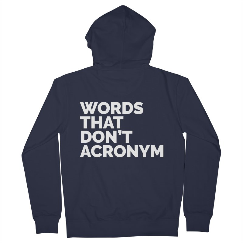 Words That Don't Acronym Men's French Terry Zip-Up Hoody by Shirts by Hal Gatewood