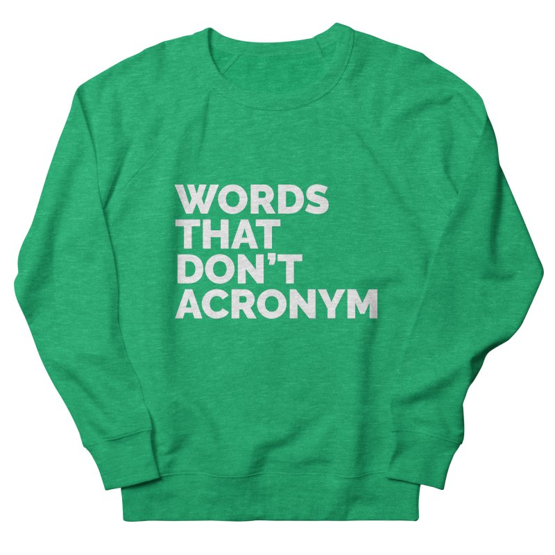 Words That Don't Acronym Women's Sweatshirt by STRIHS