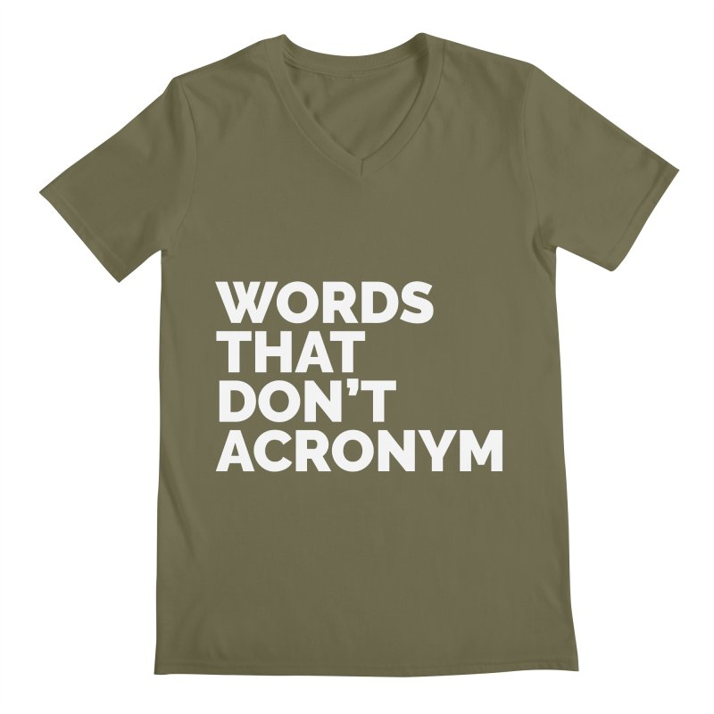 Words That Don't Acronym Men's Regular V-Neck by Shirts by Hal Gatewood
