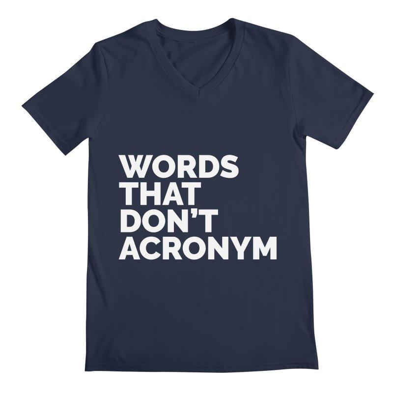 Words That Don't Acronym Men's V-Neck by STRIHS