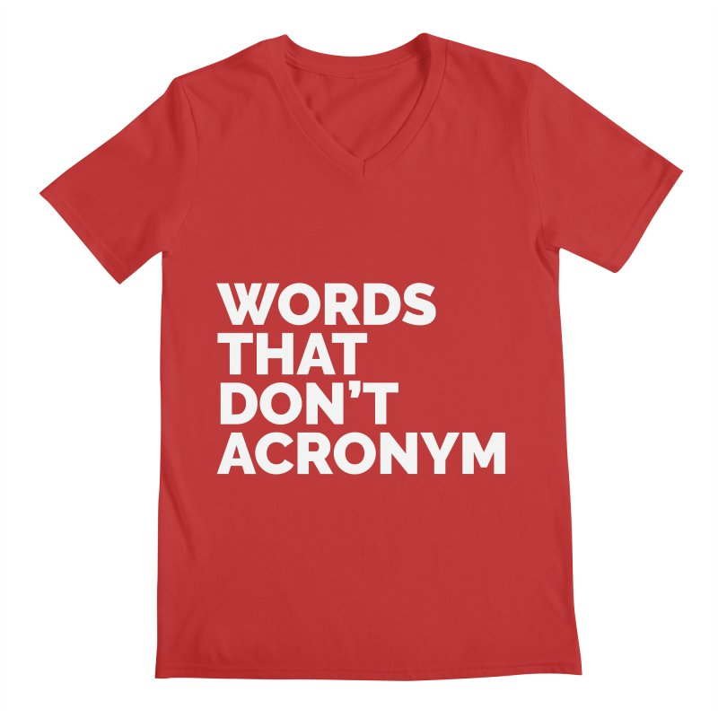 Words That Don't Acronym Men's V-Neck by Shirts by Hal Gatewood