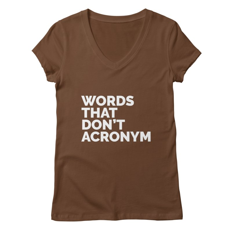 Words That Don't Acronym Women's V-Neck by Shirts by Hal Gatewood