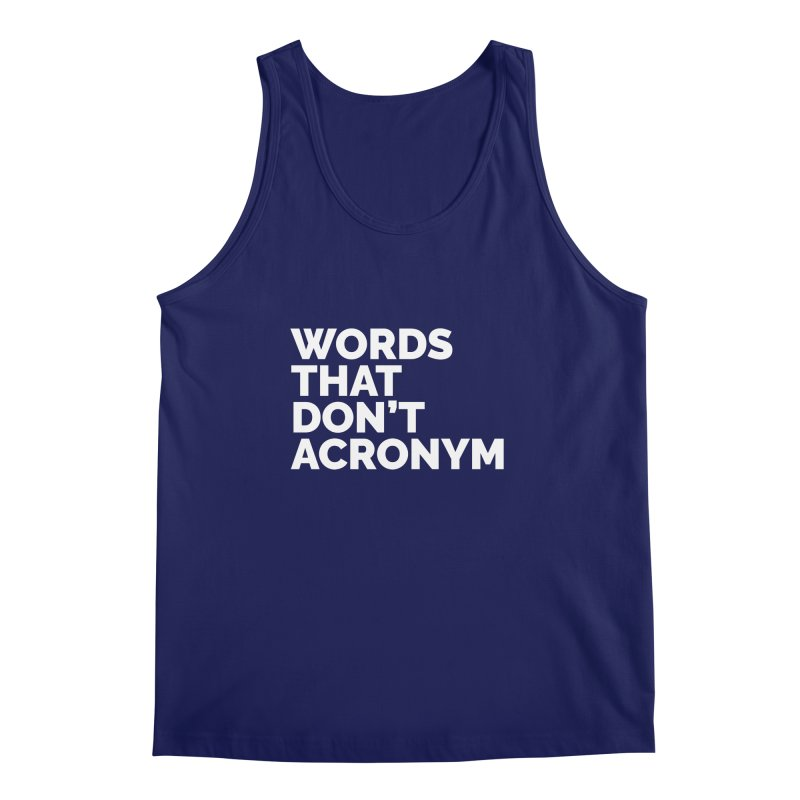 Words That Don't Acronym Men's Regular Tank by Shirts by Hal Gatewood