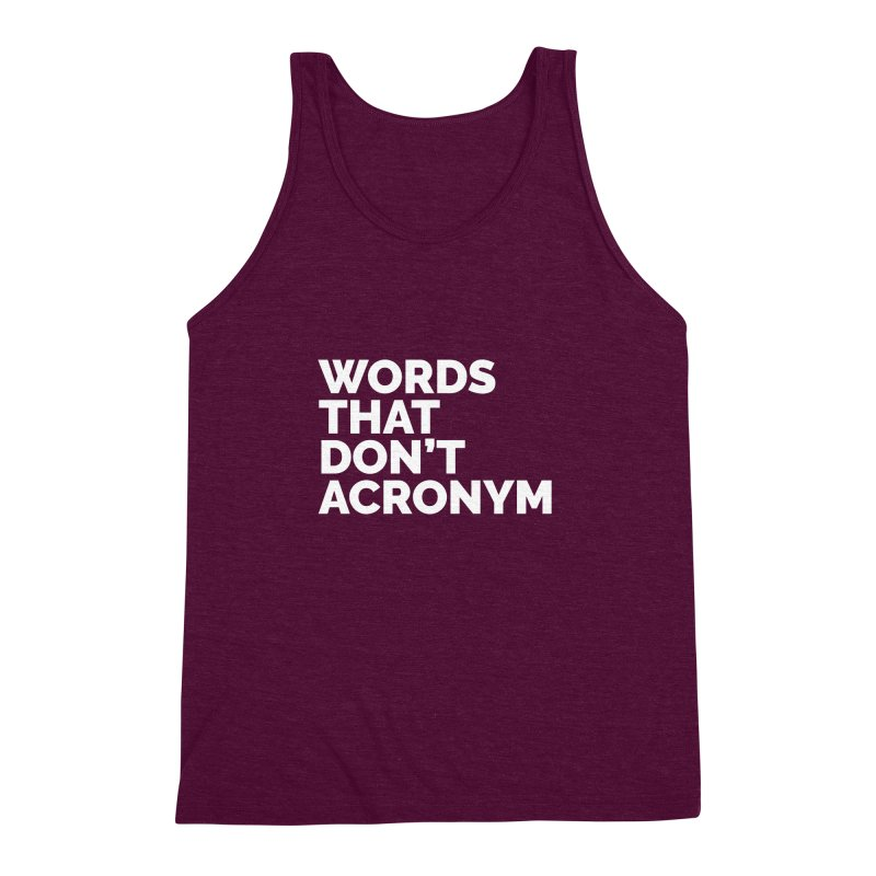 Words That Don't Acronym Men's Triblend Tank by Shirts by Hal Gatewood