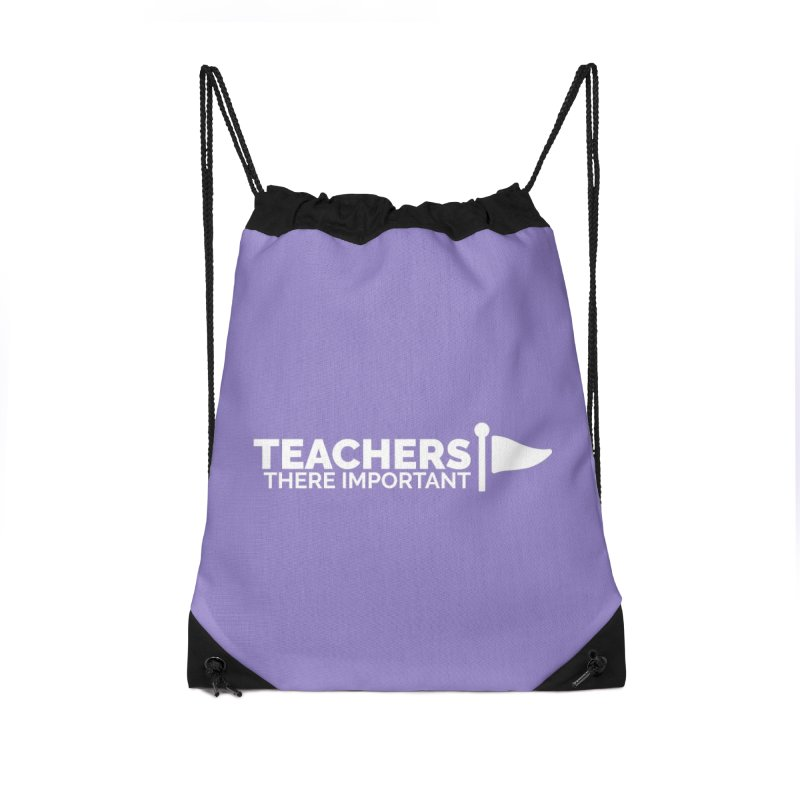 Teachers: There Important Accessories Drawstring Bag Bag by Shirts by Hal Gatewood