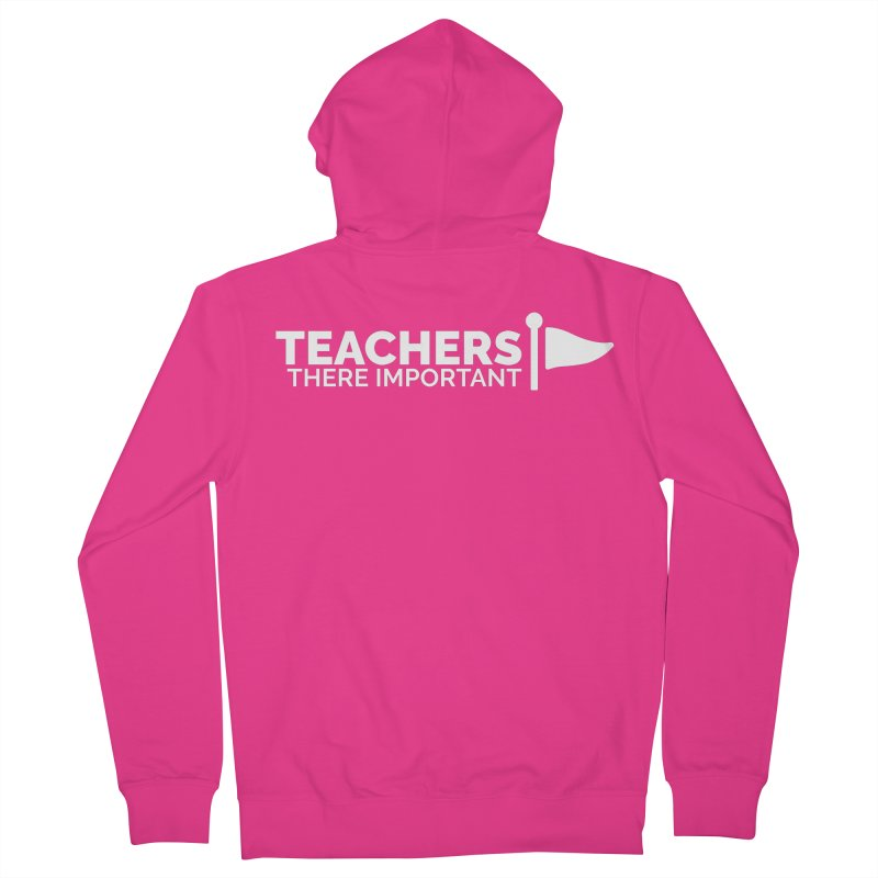 Teachers: There Important Men's French Terry Zip-Up Hoody by Shirts by Hal Gatewood