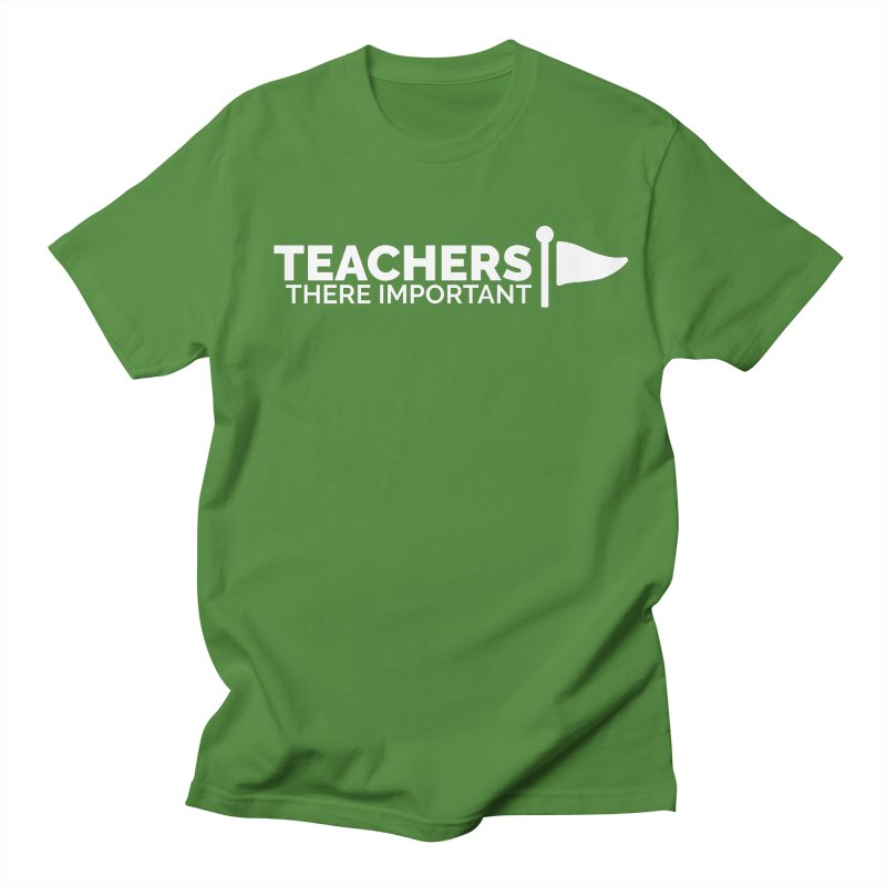 Teachers: There Important Men's Regular T-Shirt by Shirts by Hal Gatewood