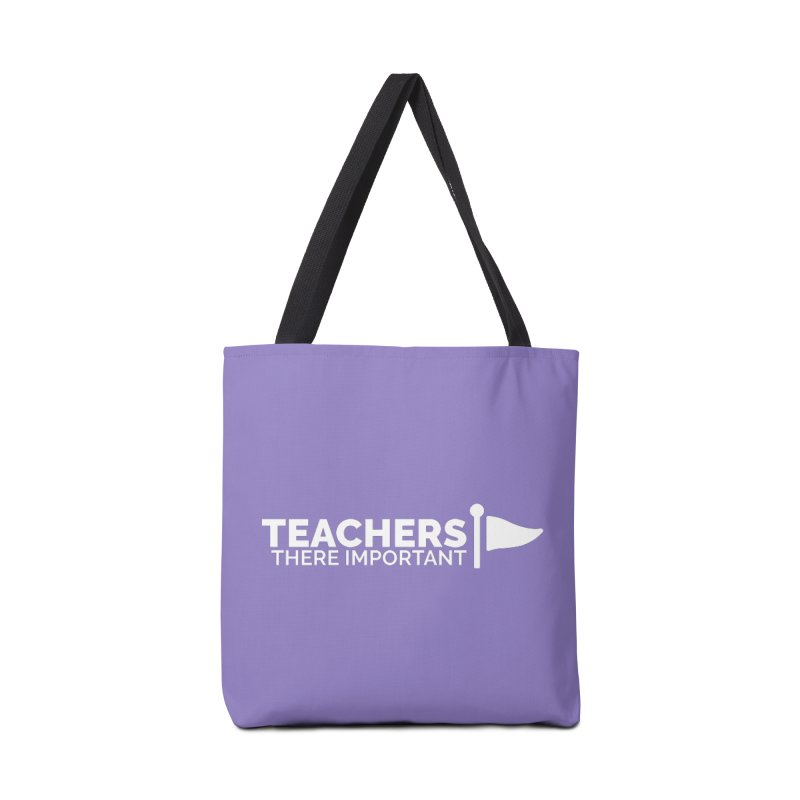 Teachers: There Important Accessories Tote Bag Bag by Shirts by Hal Gatewood