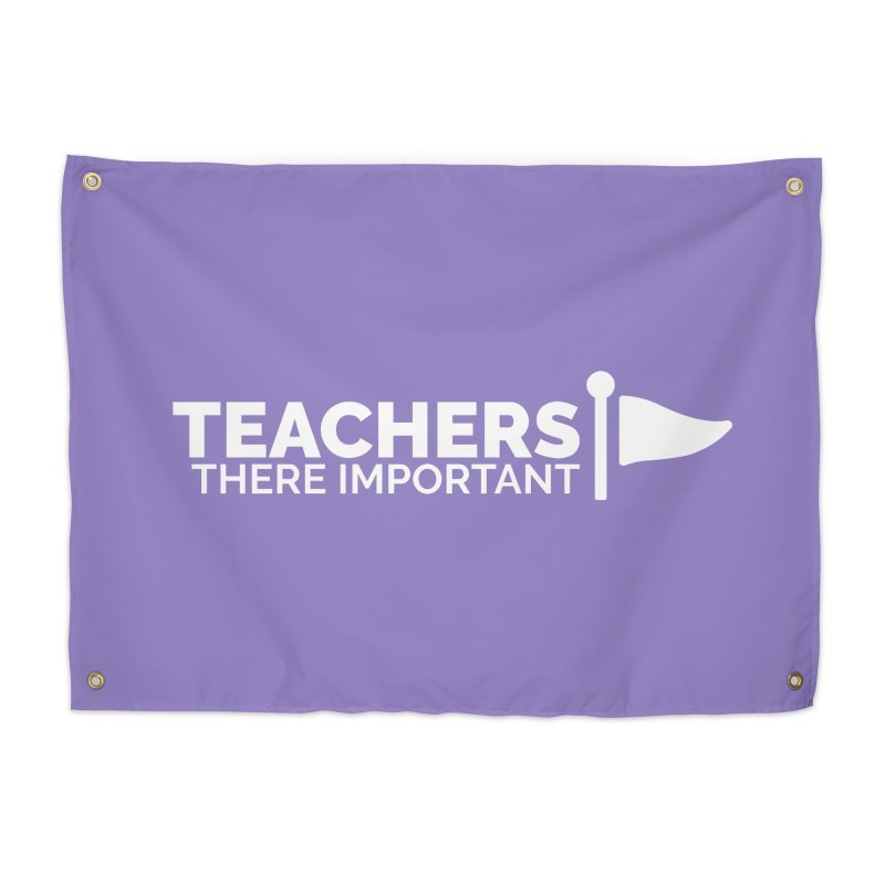 Teachers: There Important Home Tapestry by Shirts by Hal Gatewood