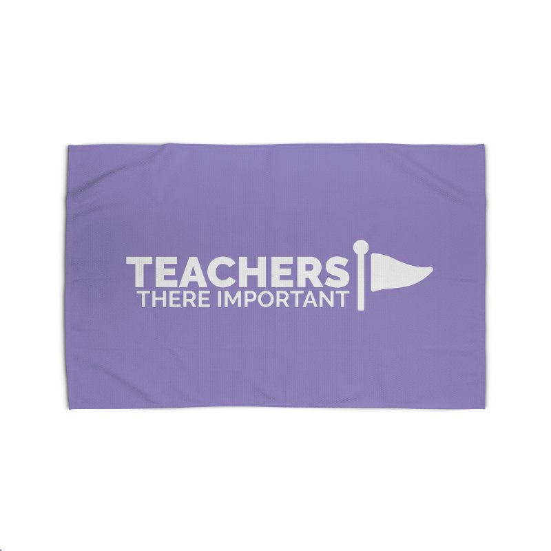 Teachers: There Important Home Rug by Shirts by Hal Gatewood