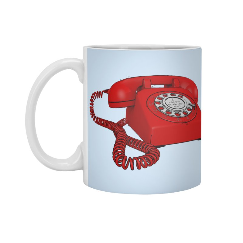 I can call people with this? Accessories Standard Mug by hamenthotep's Artist Shop