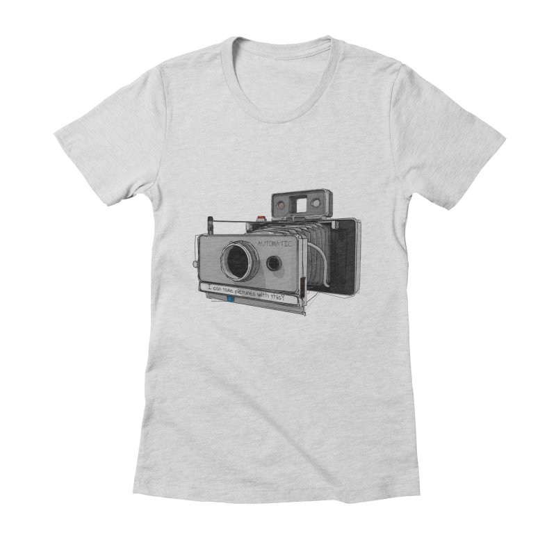I can take pictures with this? Women's T-Shirt by hamenthotep's Artist Shop