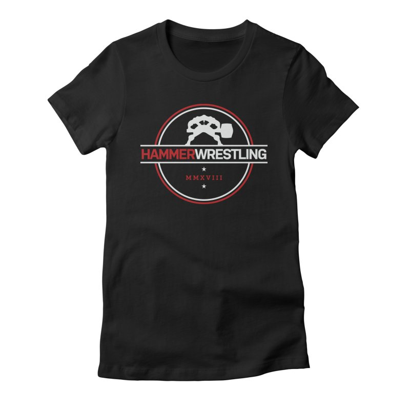 HAMMER MMXVII Women's Fitted T-Shirt by Hammer Wrestling's Apparel Shop
