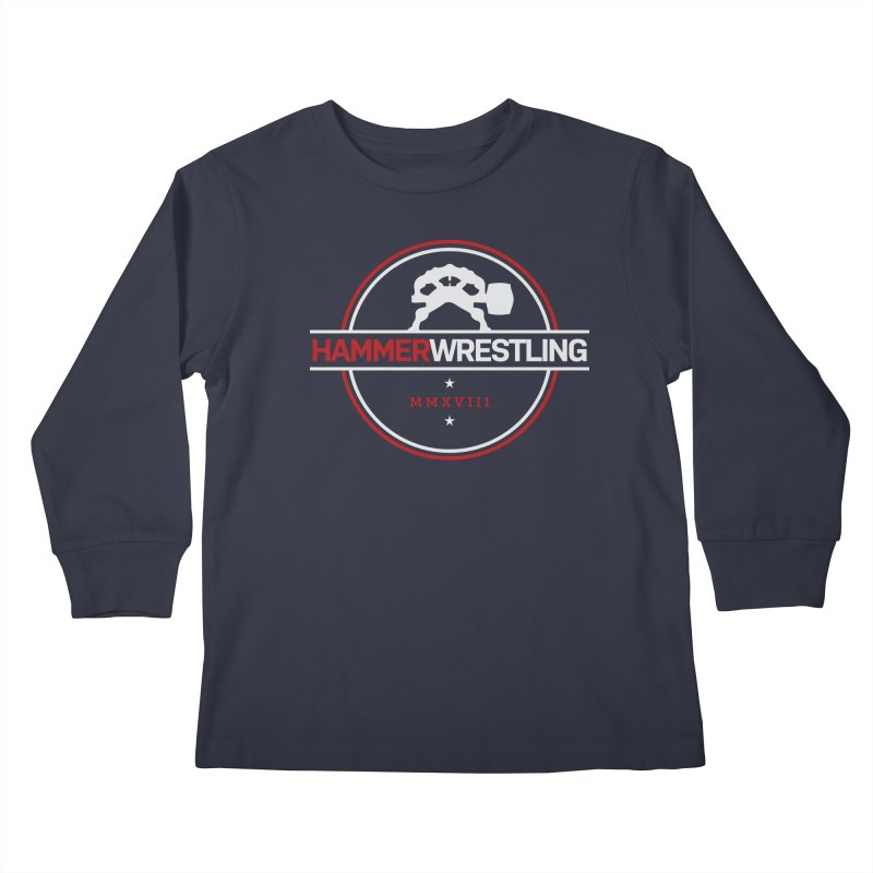 HAMMER MMXVII Kids Longsleeve T-Shirt by Hammer Wrestling's Apparel Shop