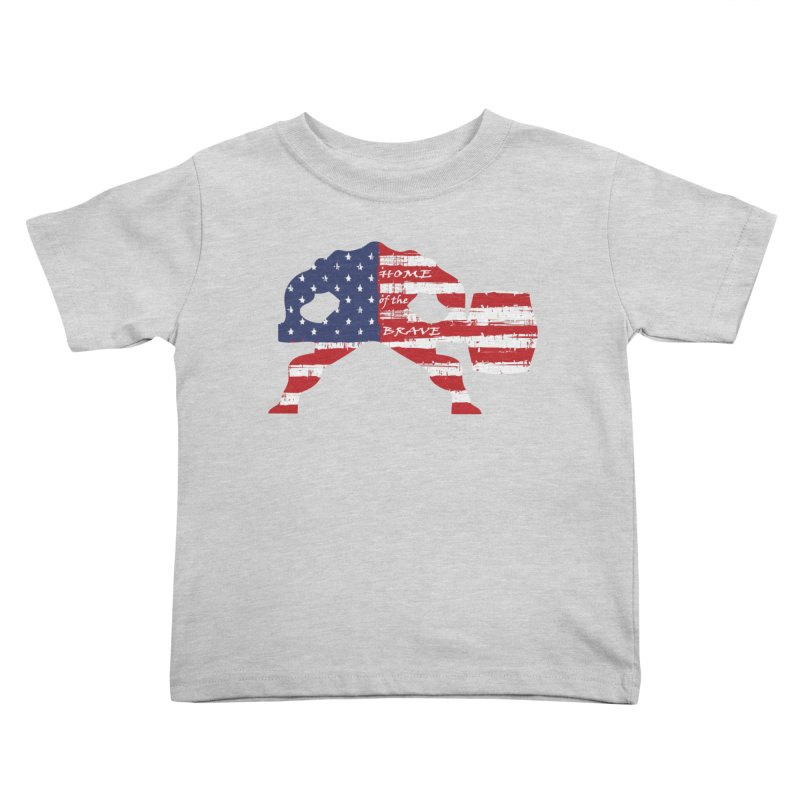 BE BRAVE - 4TH OF JULY EDITION Kids Toddler T-Shirt by Hammer Wrestling's Apparel Shop