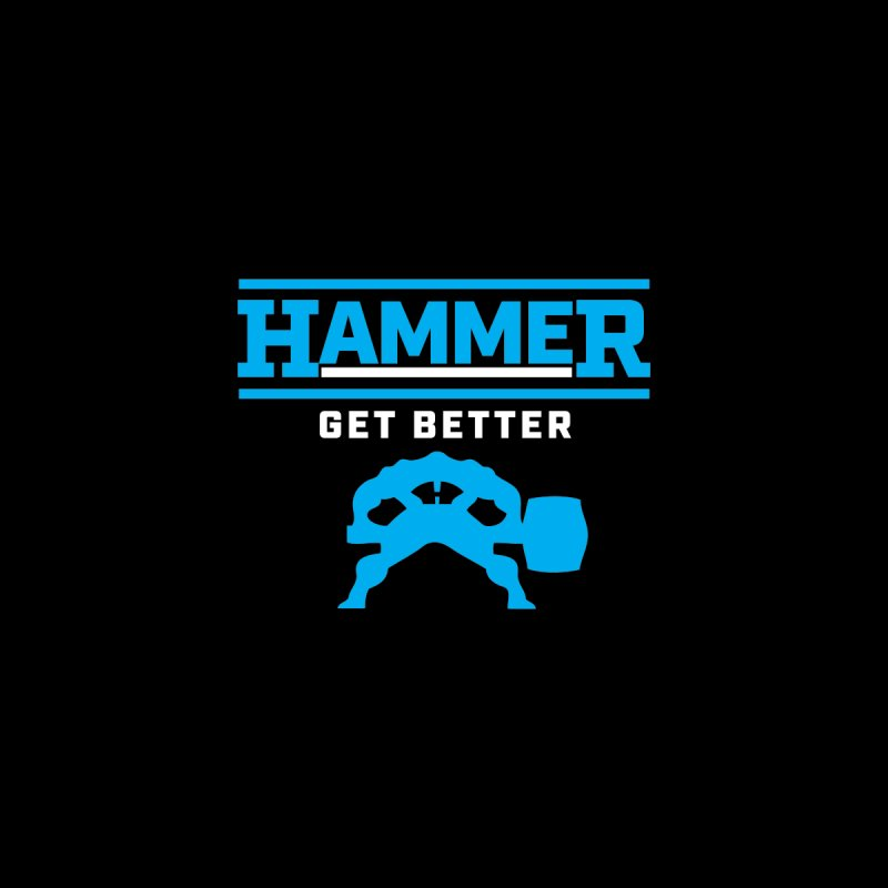 HAMMER GET BETTER by Hammer Life Apparel Shop