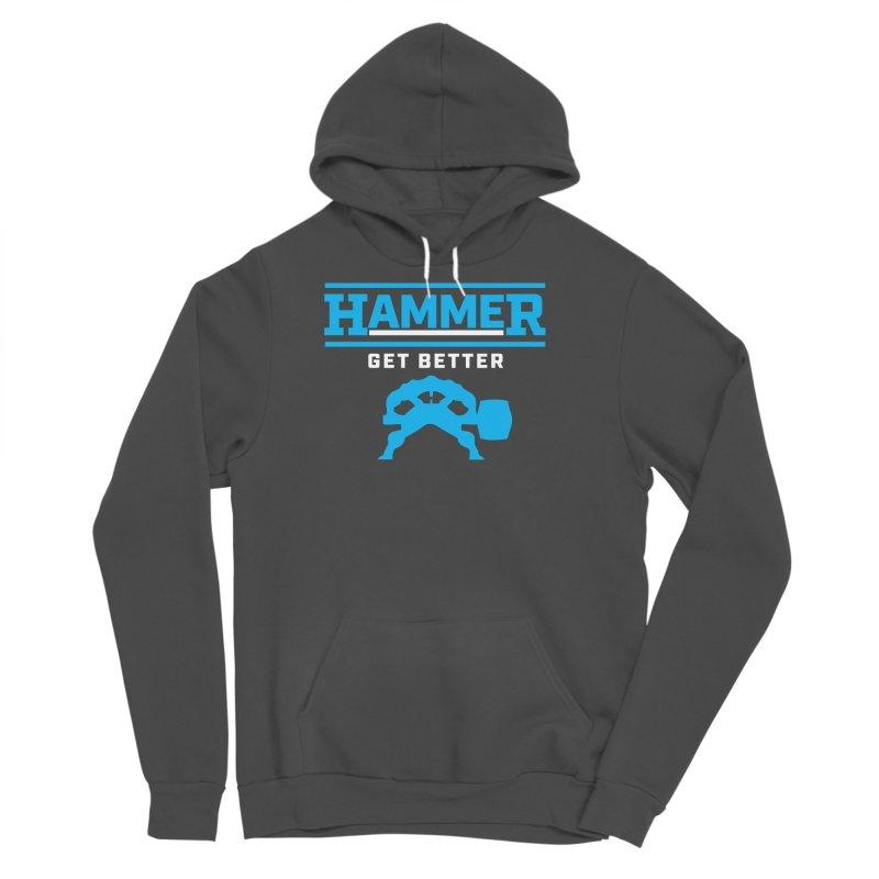HAMMER GET BETTER Men's Sponge Fleece Pullover Hoody by Hammer Apparel Shop