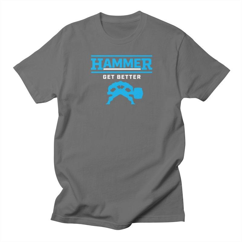 HAMMER GET BETTER Men's T-Shirt by Hammer Apparel Shop
