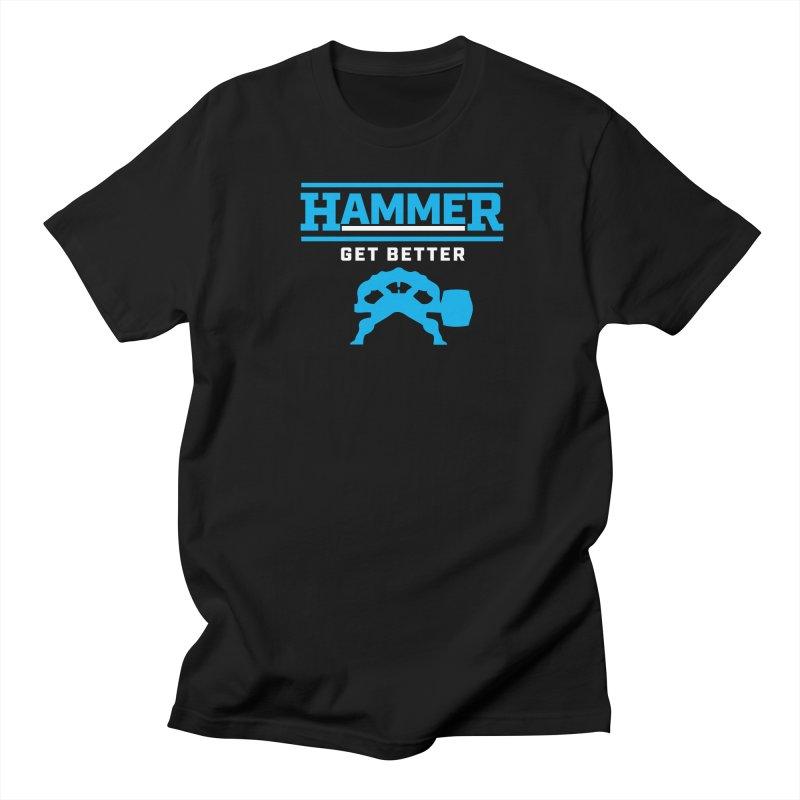 HAMMER GET BETTER Women's Regular Unisex T-Shirt by Hammer Life Apparel Shop