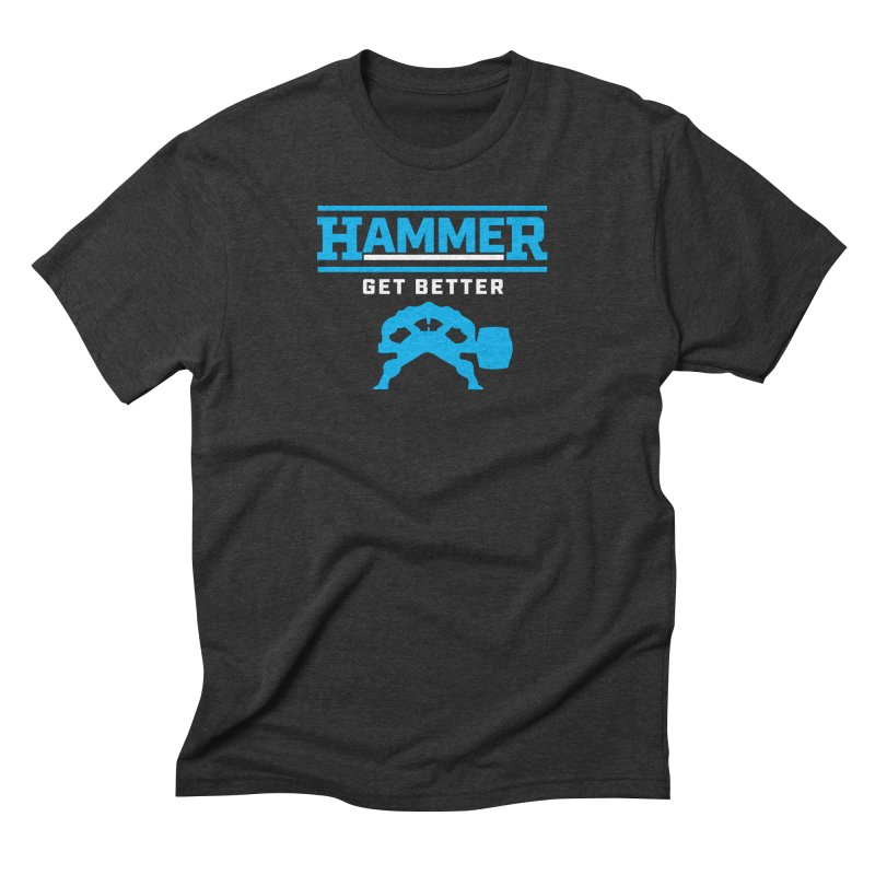 HAMMER GET BETTER Men's Triblend T-Shirt by Hammer Apparel Shop