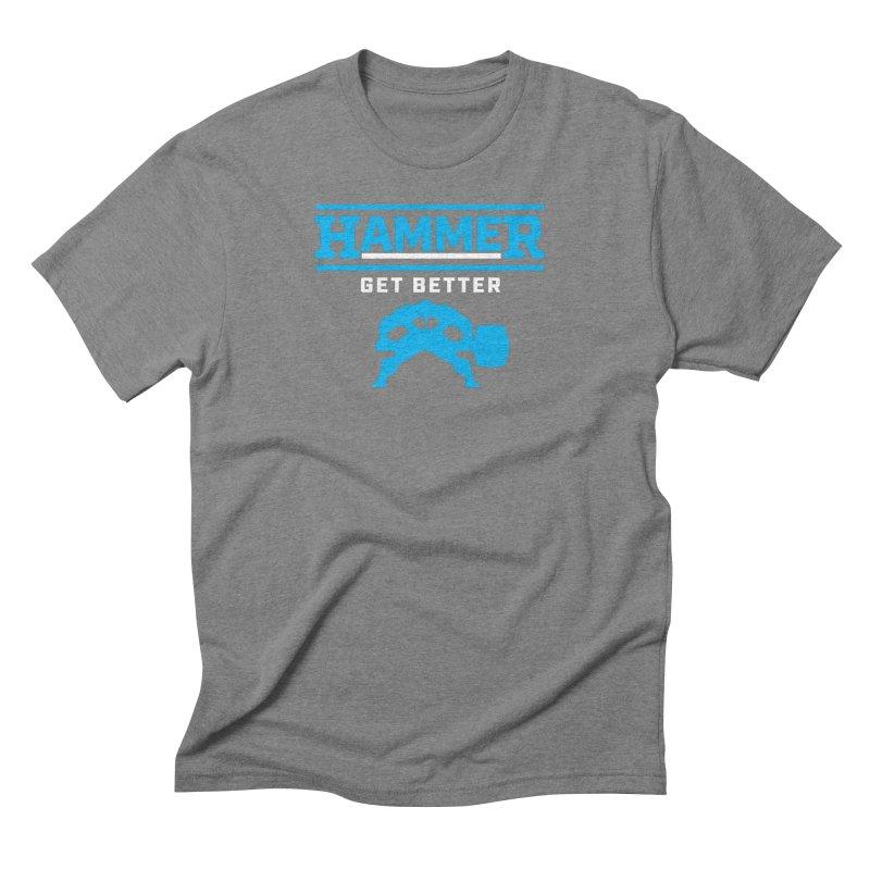 HAMMER GET BETTER Men's Triblend T-Shirt by Hammer Life Apparel Shop