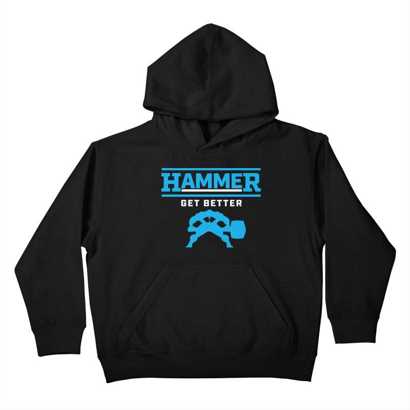 HAMMER GET BETTER Kids Pullover Hoody by Hammer Apparel Shop