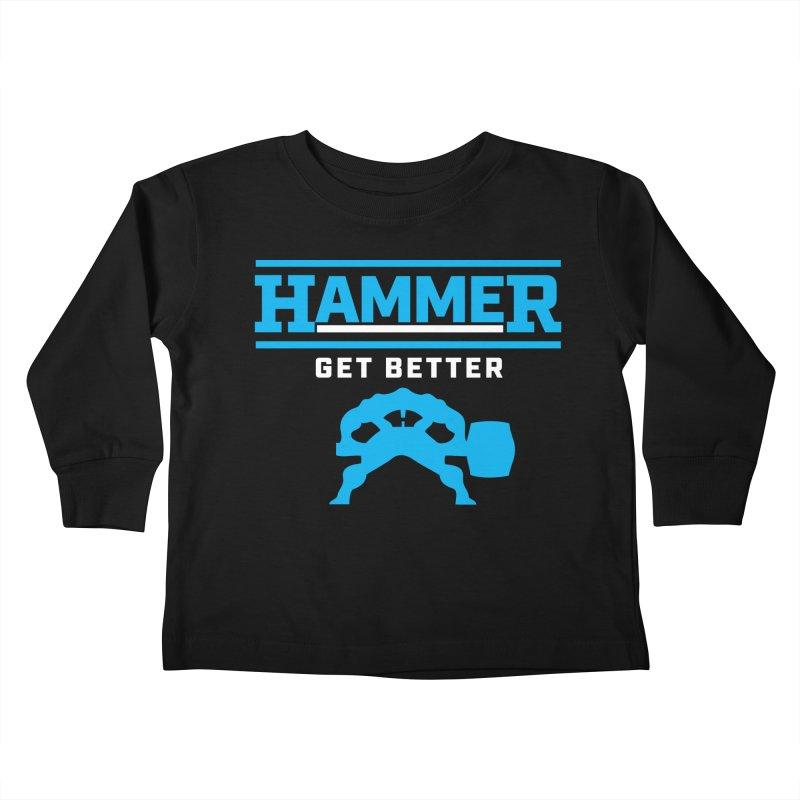 HAMMER GET BETTER Kids Toddler Longsleeve T-Shirt by Hammer Apparel Shop