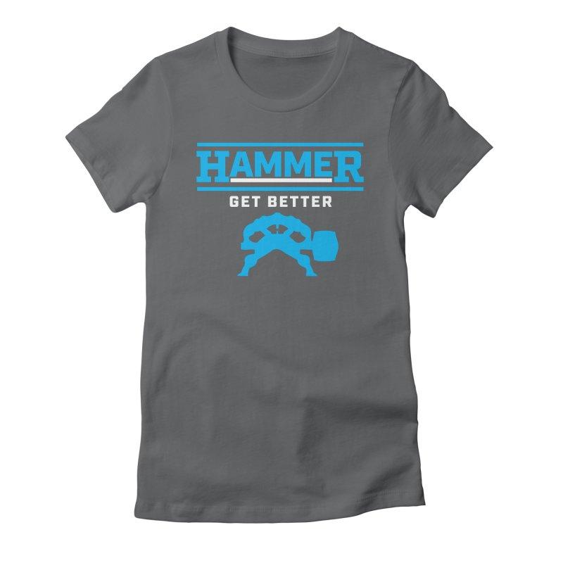 HAMMER GET BETTER Women's Fitted T-Shirt by Hammer Apparel Shop