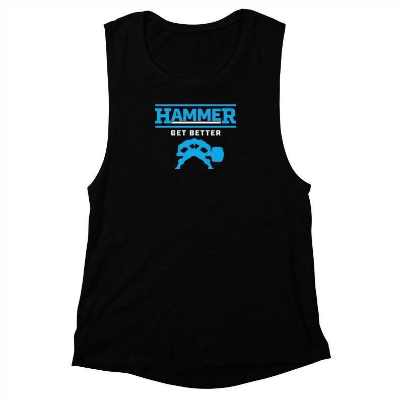 HAMMER GET BETTER Women's Muscle Tank by Hammer Apparel Shop