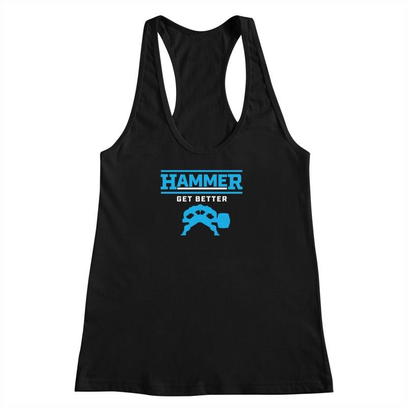 HAMMER GET BETTER Women's Racerback Tank by Hammer Apparel Shop