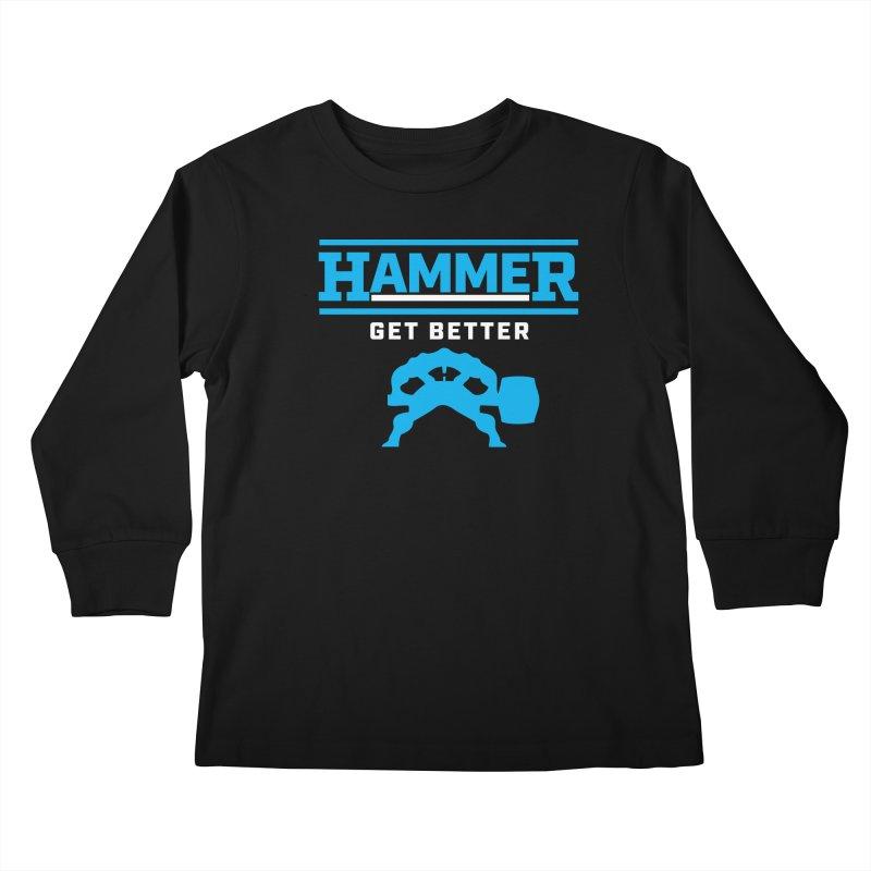 HAMMER GET BETTER Kids Longsleeve T-Shirt by Hammer Life Apparel Shop