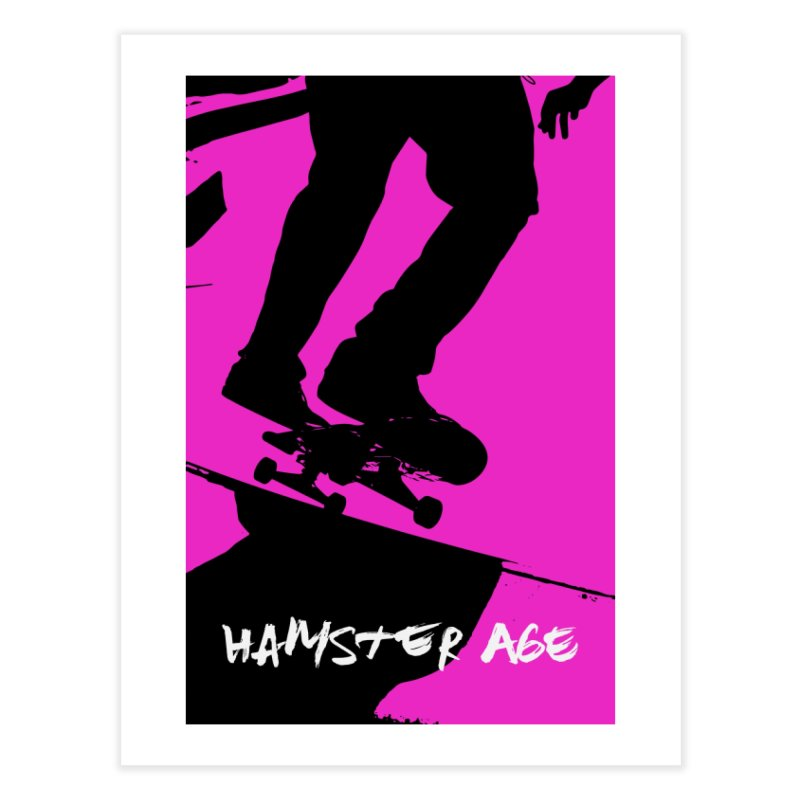 Shut Up and Skate! Home Fine Art Print by Hamster Age's Artist Shop