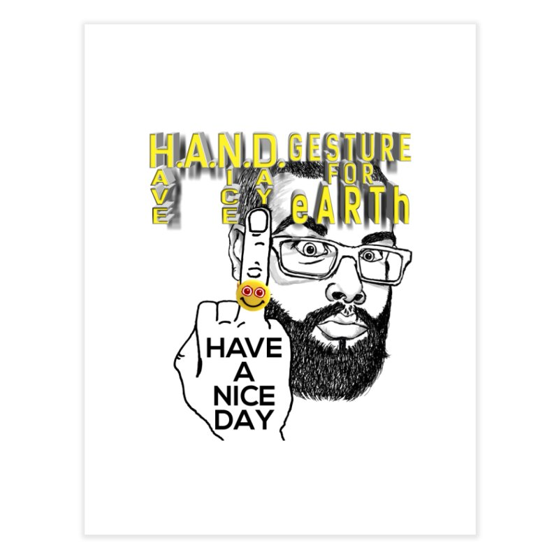 H.A.N.D. Poster supports the HAND GESTURE FOR eARTh Home Fine Art Print by H.A.N.D. GESTURE FOR eARTh! • View COLLECTIONS Too