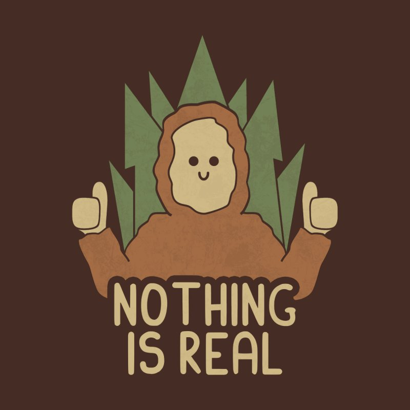 Nothing Is Real Men's T-Shirt by handsoffmydinosaur
