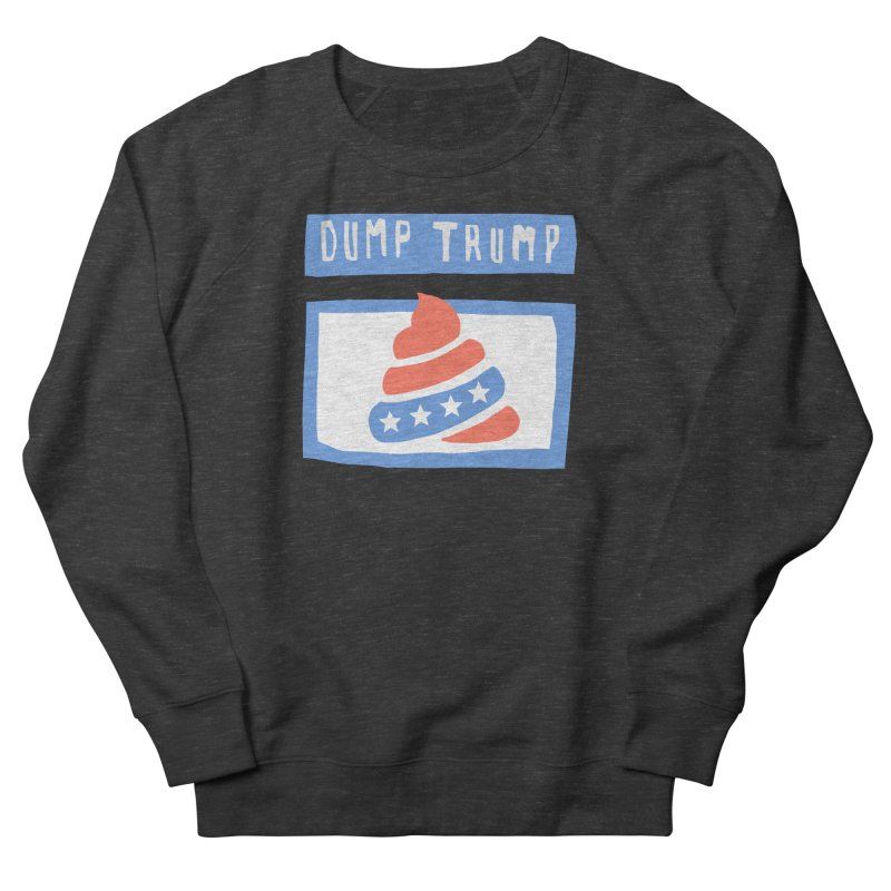 Dump Trump #3 Women's French Terry Sweatshirt by hanksy