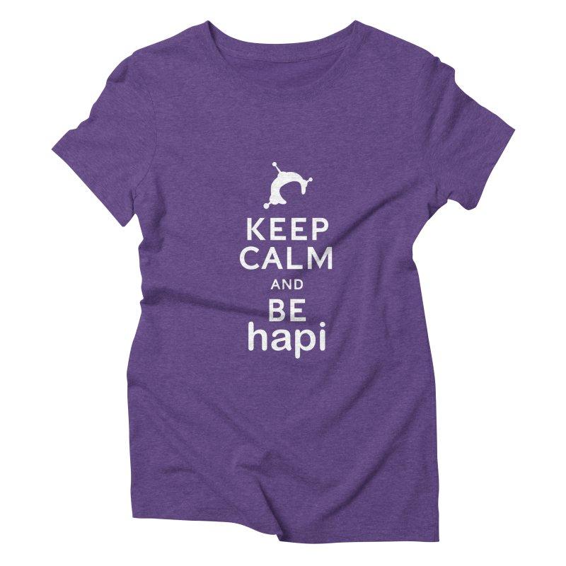 Keep Calm and Be hapi Women's Triblend T-Shirt by hapi.js