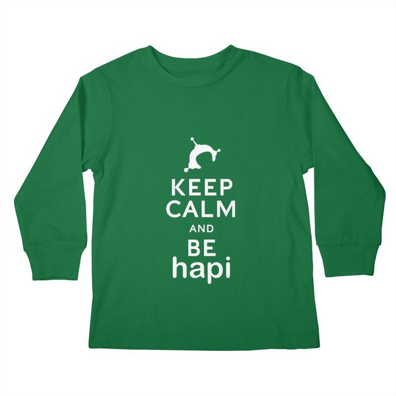 Keep Calm and Be hapi Kids Longsleeve T-Shirt by hapi.js
