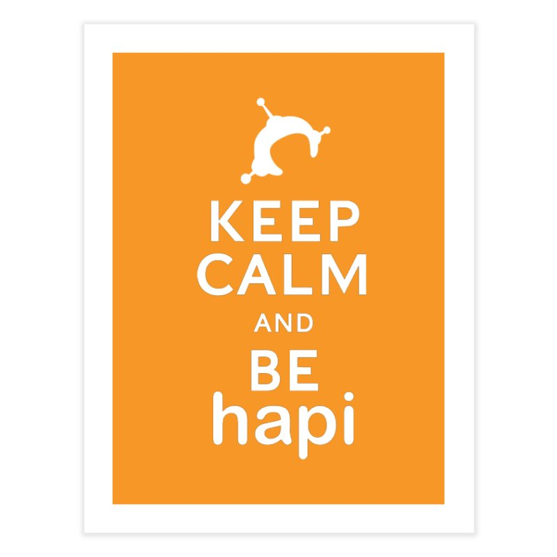 Keep Calm and Be hapi Home Fine Art Print by hapi.js