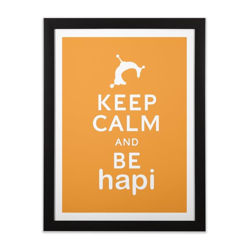 Keep Calm and Be hapi Home Framed Fine Art Print by hapi.js