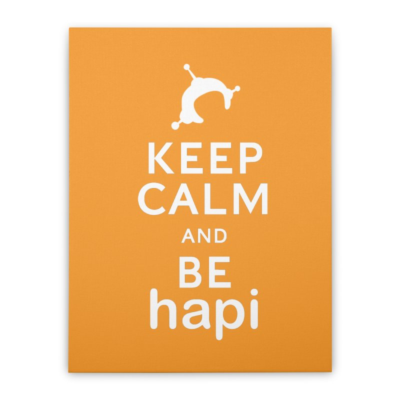 Keep Calm and Be hapi Home Stretched Canvas by hapi.js