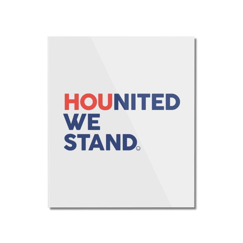 Hounited We Stand Home Mounted Acrylic Print by HappyBombs's Artist Shop