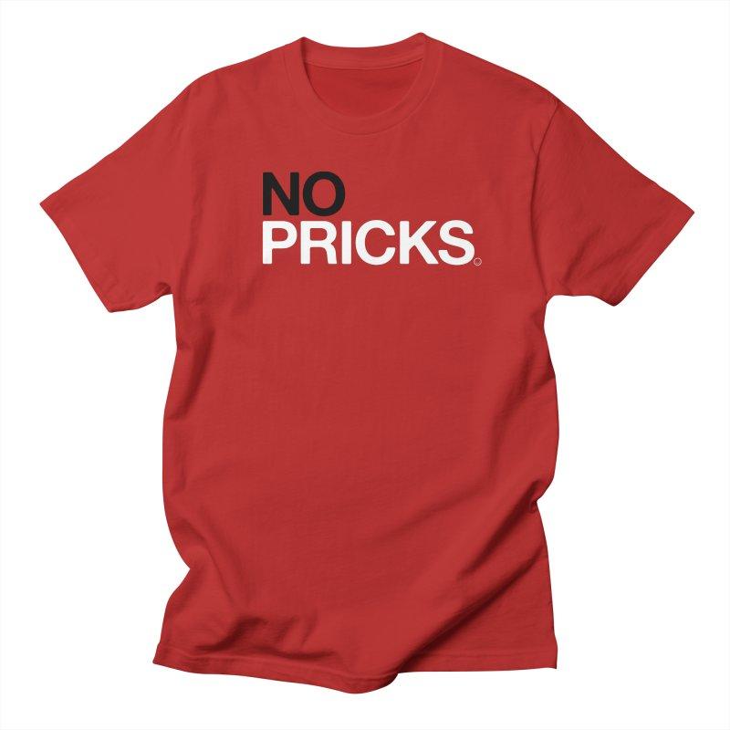 No Pricks T-shirt Women's Unisex T-Shirt by HappyBombs's Artist Shop