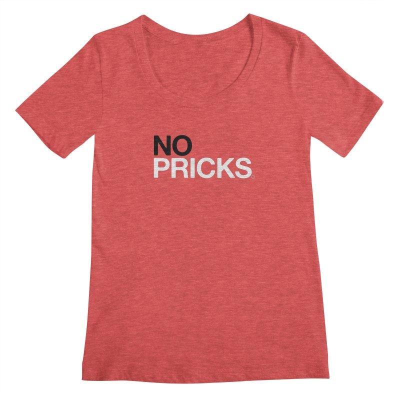 No Pricks T-shirt Women's Scoopneck by HappyBombs's Artist Shop