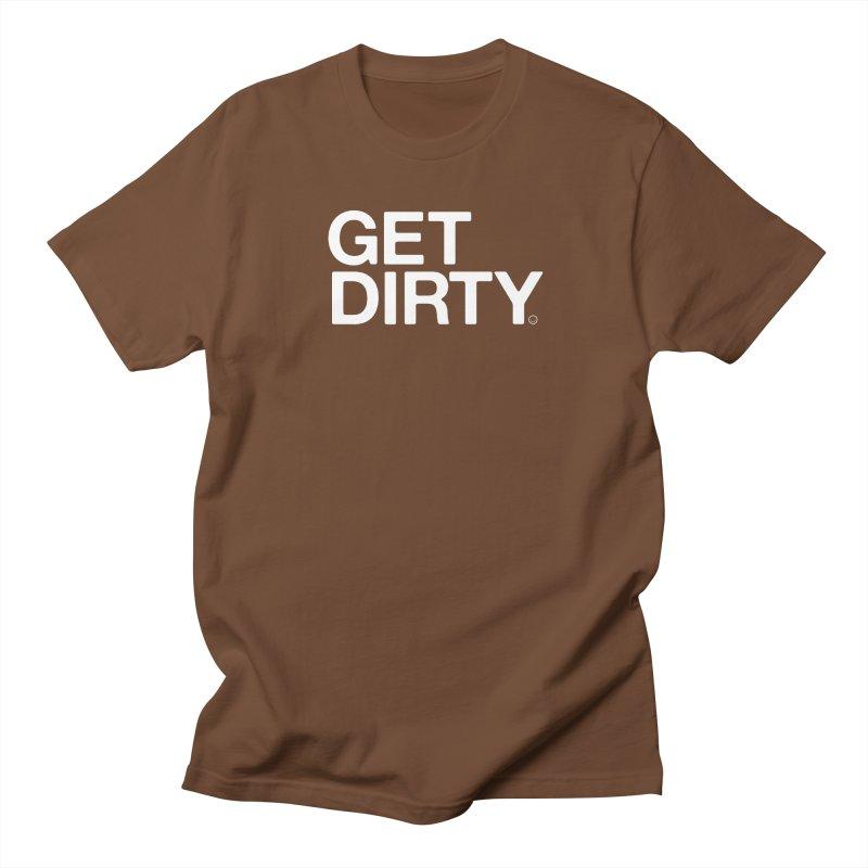 Get Dirty T-shirt Men's T-shirt by HappyBombs's Artist Shop