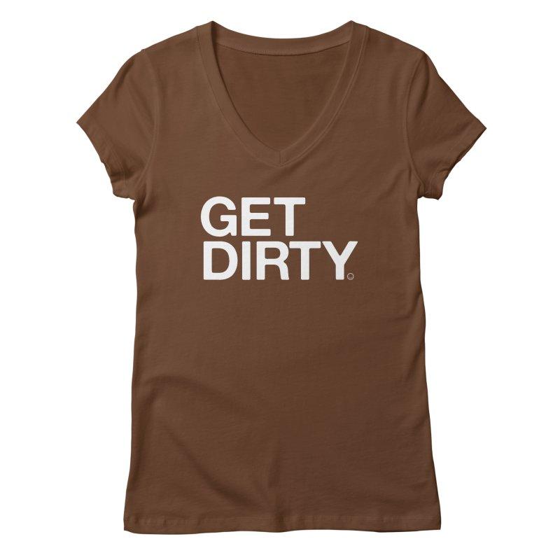 Get Dirty T-shirt Women's V-Neck by HappyBombs's Artist Shop