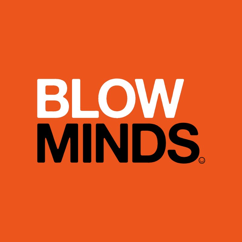 Blow Minds T-shirt None  by HappyBombs's Artist Shop