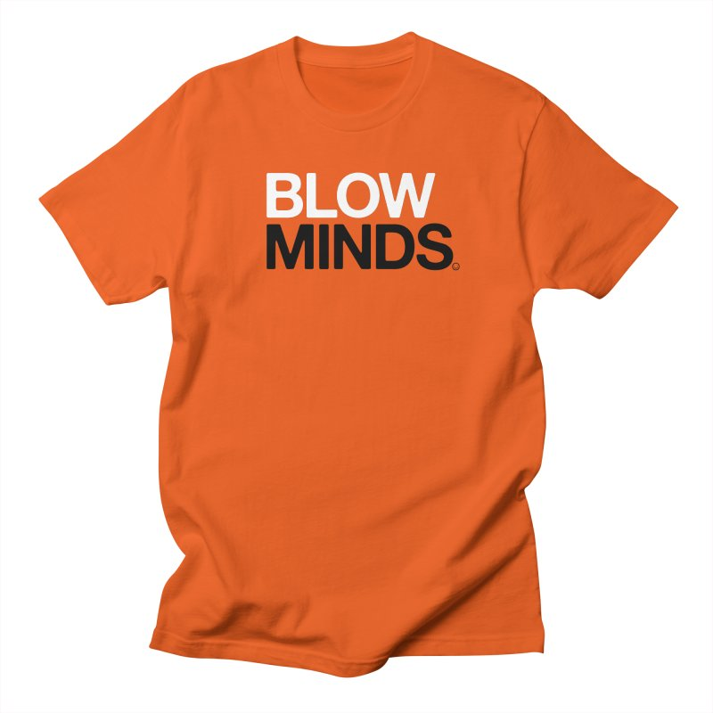Blow Minds T-shirt Women's Unisex T-Shirt by HappyBombs's Artist Shop